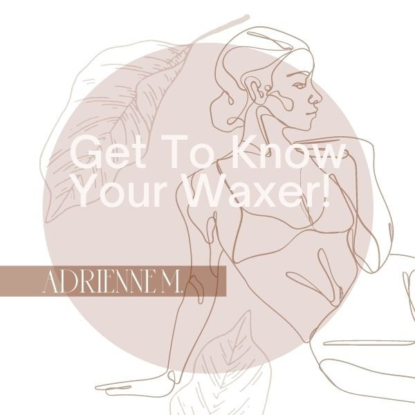 Get To Know Your Waxer