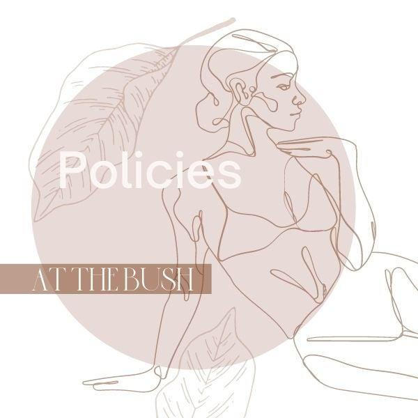Policies at The Bush