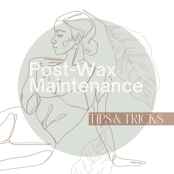 Post-Wax Maintenance